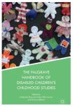 The Palgrave Handbook of Disabled Children's Childhood Studies